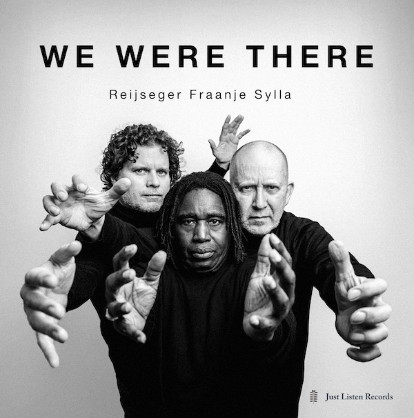 Reijseger Fraanje Sylla - We Were There