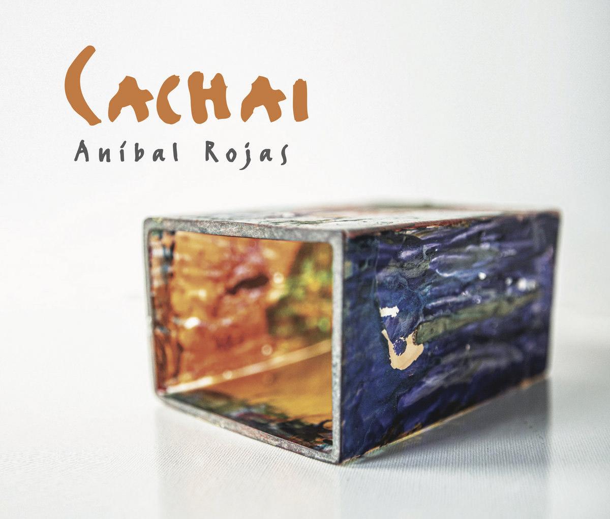 Anibal Roja - Cachai