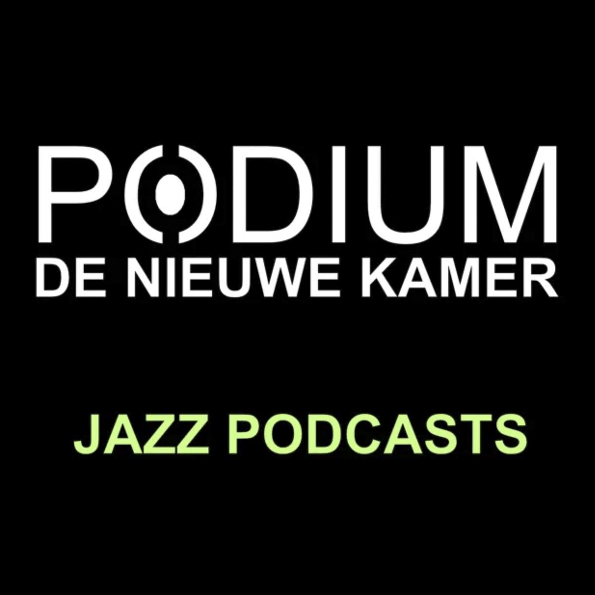 Jazz Podcasts Podium De Nieuwe Kamer