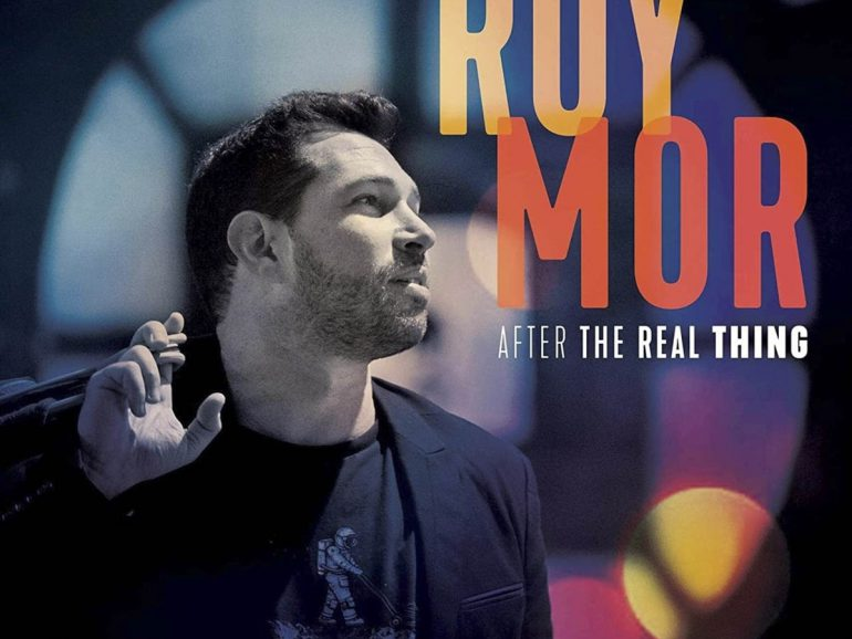Roy Mor – After the Real Thing