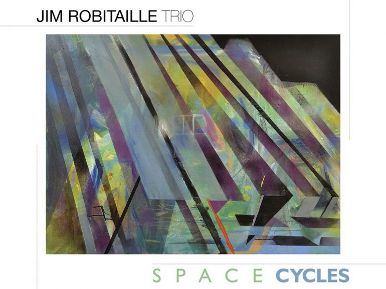 Jim Robitaille Trio – Space Cycles